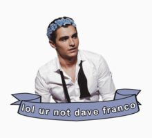 lol ur not dave franco by coopbastian