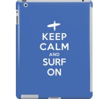 Keep Calm and Surf On iPad Case/Skin