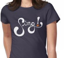 Sing! Womens Fitted T-Shirt