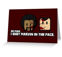 Toon Quote : Pulp Fiction - I Shot Marvin in the Face Greeting Card