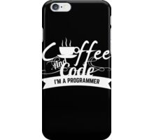 programmer : coffee and code. I am a programmer iPhone Case/Skin