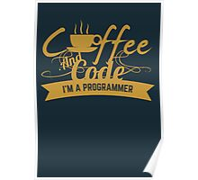 programmer : coffee and code. I am a programmer Poster