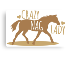 Crazy Nag Lady Canvas Print