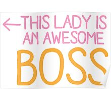This lady is an awesome BOSS Poster