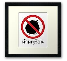 NO Durian Tropical Fruit Sign ~ Thai Language Script Framed Print