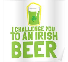 I challenge you to an IRISH beer  Poster
