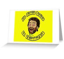 Its Always Brains In Philadelphia - Charlie Kelly Greeting Card