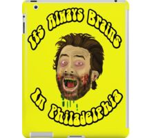 Its Always Brains In Philadelphia - Charlie Kelly iPad Case/Skin