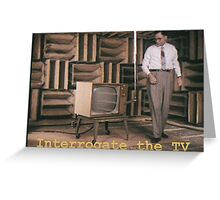 Interrogate the TV Greeting Card