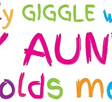 I only GIGGLE when my AUNTY holds me funny cute baby design by jazzydevil