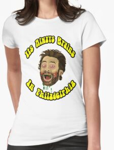 Its Always Brains In Philadelphia - Charlie Kelly Womens Fitted T-Shirt