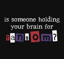 Brain Ransom... by xTRIGx