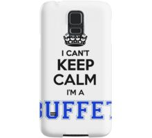 I cant keep calm Im a BUFFET Samsung Galaxy Case/Skin
