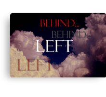 Left Behind ~ The Day and Hour Unknown Canvas Print
