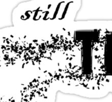 There's Still Time Sticker