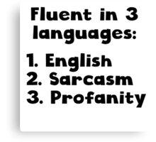 Fluent In 3 Languages Canvas Print