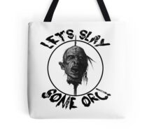 Let's Slay Some Orc Tote Bag