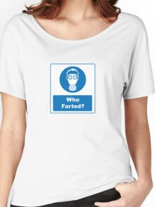Workplace Signs: Who Farted? Women's Relaxed Fit T-Shirt