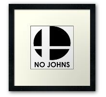 No Johns  Framed Print