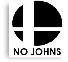 No Johns  Canvas Print