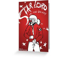 Star Lord Vs The Galaxy Greeting Card