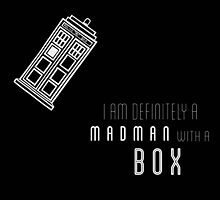 'I am definitely a madman with a box' quote with TARDIS by lotifer