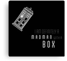 'I am definitely a madman with a box' quote with TARDIS Canvas Print