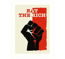 Eat The Rich  Art Print