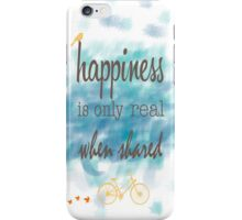 Happiness is only real when shared iPhone Case/Skin