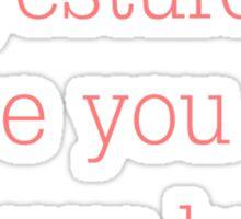 I LOVED YOU YESTURDAY Sticker