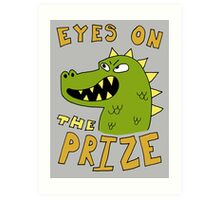 Eyes on the prize dinosaur Art Print