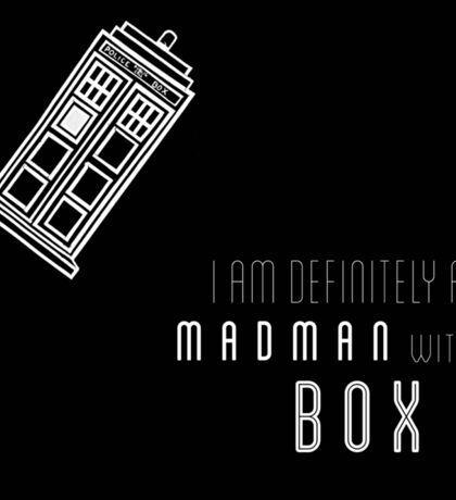 'I am definitely a madman with a box' quote with TARDIS Sticker