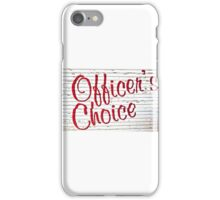 Officers choice iPhone Case/Skin