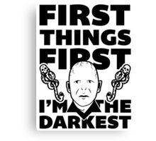 FIrst Things First I'm the Darkest. Canvas Print