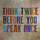 Think Twice Before You Speak Once by Tony Day