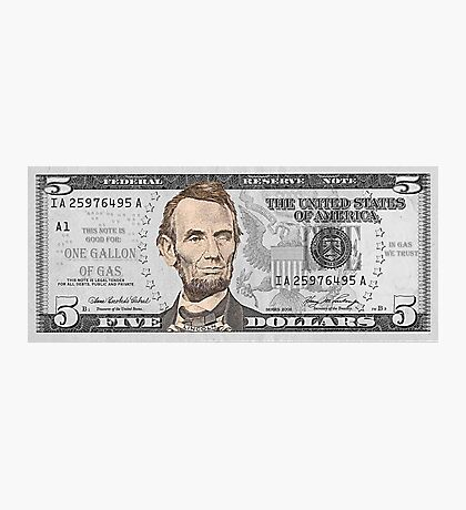 Have You Seen The New Five Dollar Bill? Photographic Print
