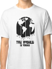 The World Is Yours Classic T-Shirt