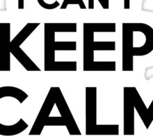 I cant keep calm Im a CAHUANA Sticker