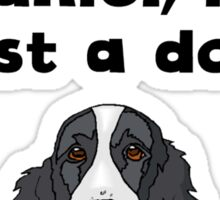 If It's Not A Springer Spaniel Sticker