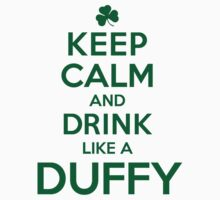 Cool 'Keep Calm and Drink Like a Duffy' Last Name T-Shirts, Hoodies and Gifts by Albany Retro