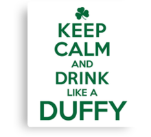 Cool 'Keep Calm and Drink Like a Duffy' Last Name T-Shirts, Hoodies and Gifts Canvas Print