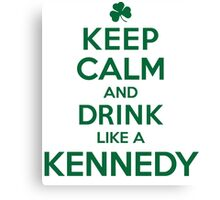 Celtic-Inspired 'Keep Calm and Drink Like a Kennedy' Irish Last Name T-Shirts, Hoodies and Gifts Canvas Print