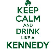 Celtic-Inspired 'Keep Calm and Drink Like a Kennedy' Irish Last Name T-Shirts, Hoodies and Gifts Photographic Print