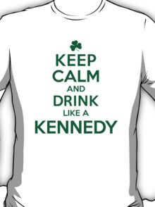 Celtic-Inspired 'Keep Calm and Drink Like a Kennedy' Irish Last Name T-Shirts, Hoodies and Gifts T-Shirt