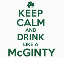Neat 'Keep Calm and Drink Like a McGinty' Irish Last Name T-Shirts, Hoodies and Gifts by Albany Retro