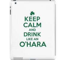 Awesome 'Keep Calm and Drink Like an O'Hara' Irish Last Name T-Shirts, Hoodies and Gifts iPad Case/Skin