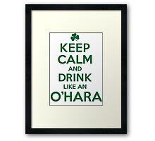 Awesome 'Keep Calm and Drink Like an O'Hara' Irish Last Name T-Shirts, Hoodies and Gifts Framed Print