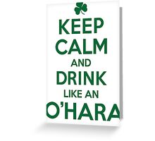 Awesome 'Keep Calm and Drink Like an O'Hara' Irish Last Name T-Shirts, Hoodies and Gifts Greeting Card