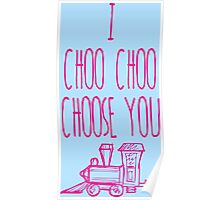 I Choo Choo Choose You Valentines Gift Poster