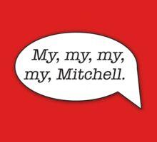 My, my, my, my, Mitchell. - MST3K by Noah Kantor